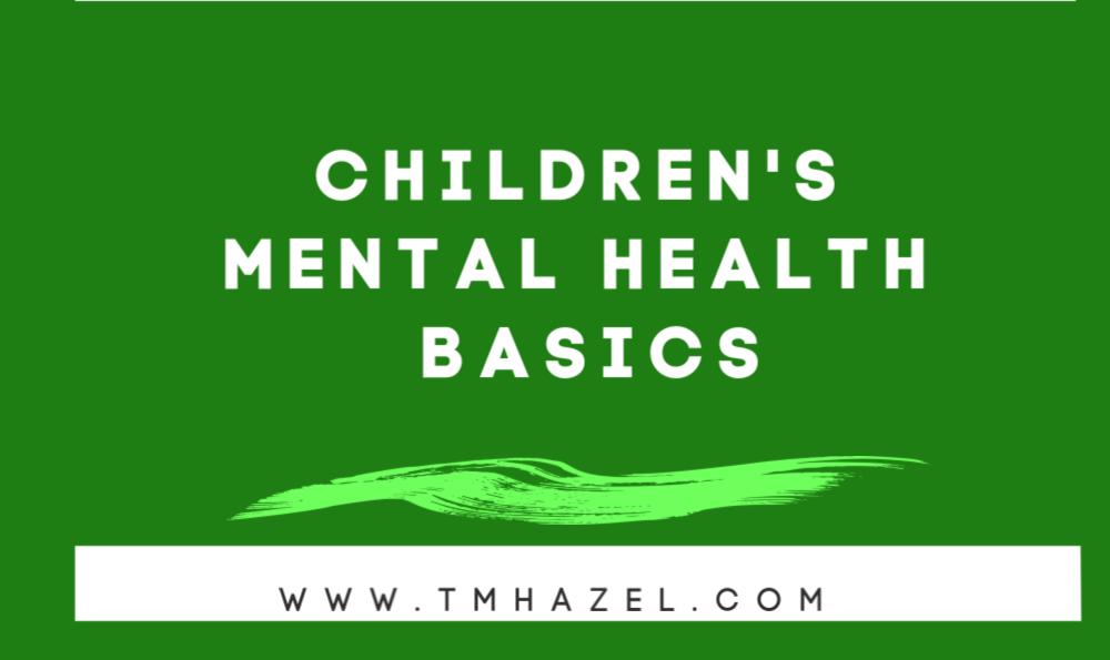 Children's Mental Health Basics