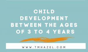Child Development Between The Ages of 3 to 4 years !!!