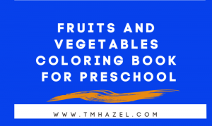 Fruits and Vegetables Coloring Book For Preschool