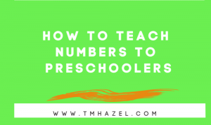 HOW TO TEACH NUMBERS FOR PRESCHOOLERS