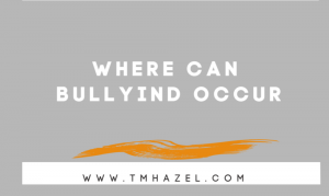 Where Can Bullying Occur?