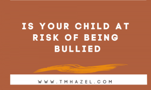 Is Your Child at risk of being bullied?