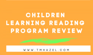 CHILDREN LEARNING READING PROGRAM REVIEW