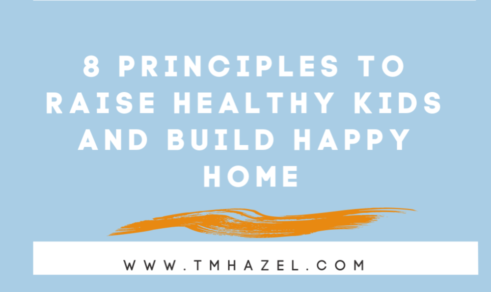 8 Principles to Raise Healthy Kids