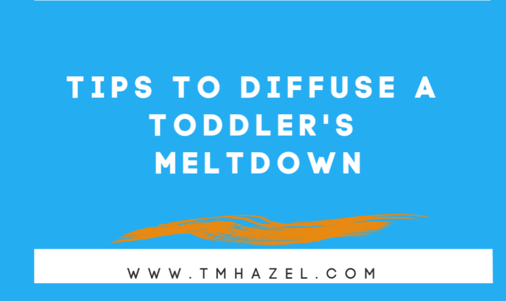 Tips to Diffuse a Toddler's Meltdown
