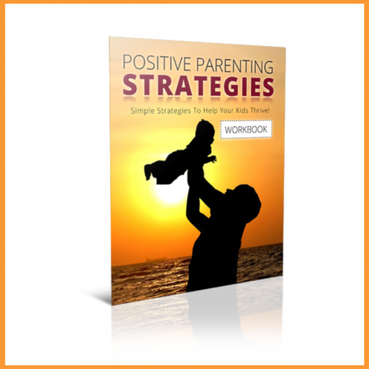 POSITIVE Parenting Strategies Workbook
