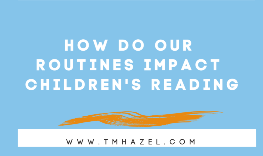 How Do Our Routines Impact Children's Reading