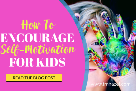 How To Encourage Self-Motivation For Kids!