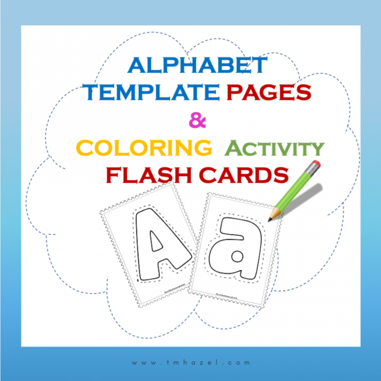 ALPHABET TEMPLATE PAGES and COLORING ACTIVITY FLASH CARDS